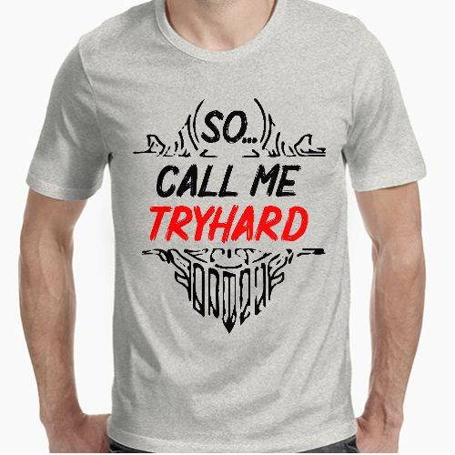https://media1.positivos.com/114758-thickbox/call-me-tryhard.jpg