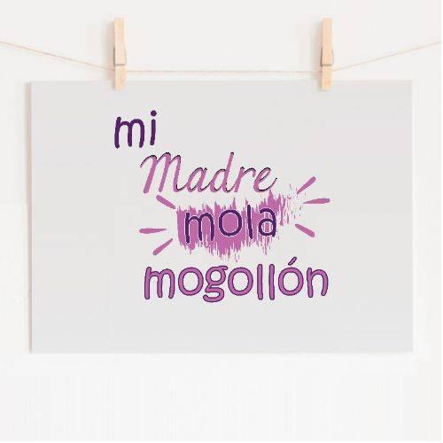 https://media1.positivos.com/122645-thickbox/mi-madre-mola-mogollon-texto-opc-editable.jpg