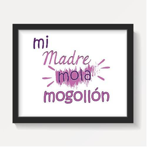https://media1.positivos.com/122655-thickbox/mi-madre-mola-mogollon-texto-opc-editable.jpg