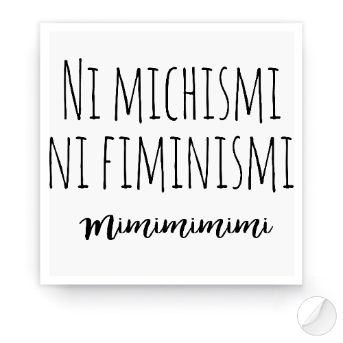 https://media2.positivos.com/166112-thickbox/pegatinas-ni-michismi-ni-fiminismi.jpg